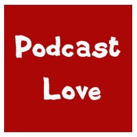 Podcast Love!